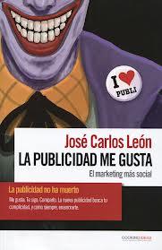 La Publicidad Me Gusta por Jose Carlos Leon