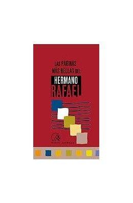 Las Paginas Mas Bellas Del Hermano Rafael (2ª Ed.) por M Alberico Carbajal