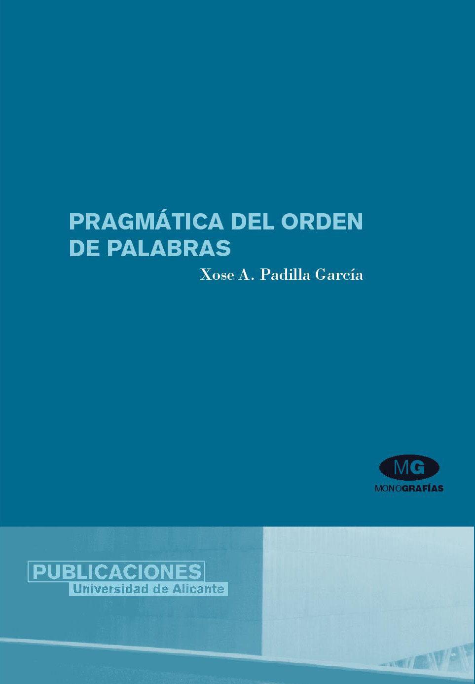 Pragmatica Del Orden De Palabras por Xose A. Padilla Garcia