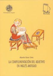 La Complementacion Del Adjetivo En Ingles Antiguo (incluye Cd) por Alejandro Alcaraz Sintes epub