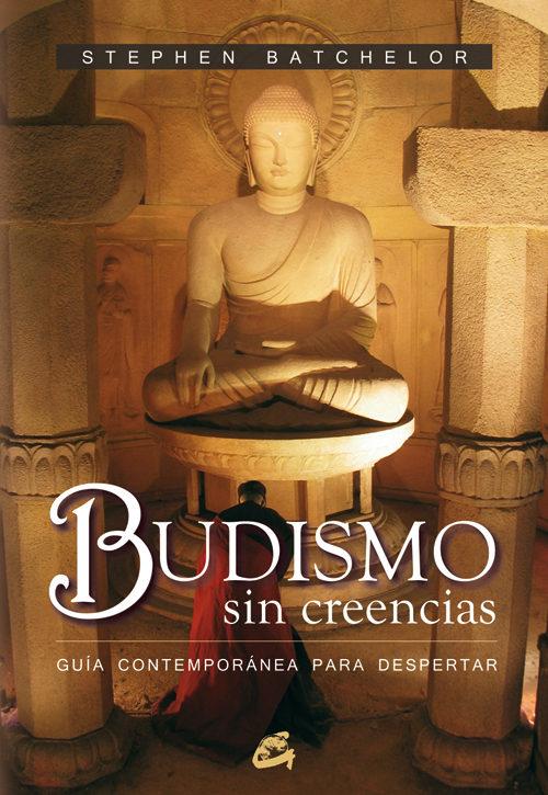 Resultado de imagen de Budismo sin creencias Stephen Batchelor