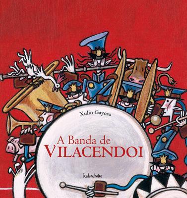 A Banda De Vilacendoi por Xulio Gayoso
