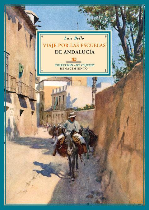 Viaje Por Las Escuelas De Andalucia por Luis Bello epub