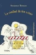 la ciudad de los niños: un modo nuevo de pensar la ciudad-francesco tonucci-9788489384132