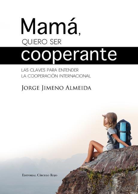Resultado de imagen de Mamá, quiero ser cooperante, de Jorge Jimeno