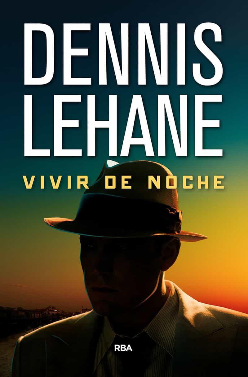 vivir de noche-dennis lehane-9788490567432