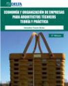 economia y organizacion de empresas para arquitectos tecnicos: te oria y practica-sebastian truyols mateu-9788492453832