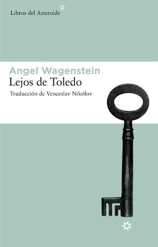 lejos de toledo-angel wagenstein-9788492663132