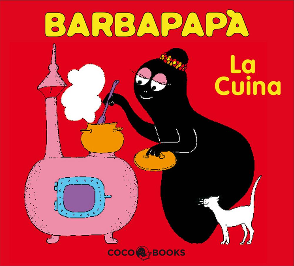Barbapapa: La Cuina por Annette Tison;                                                                                    Talus Taylor