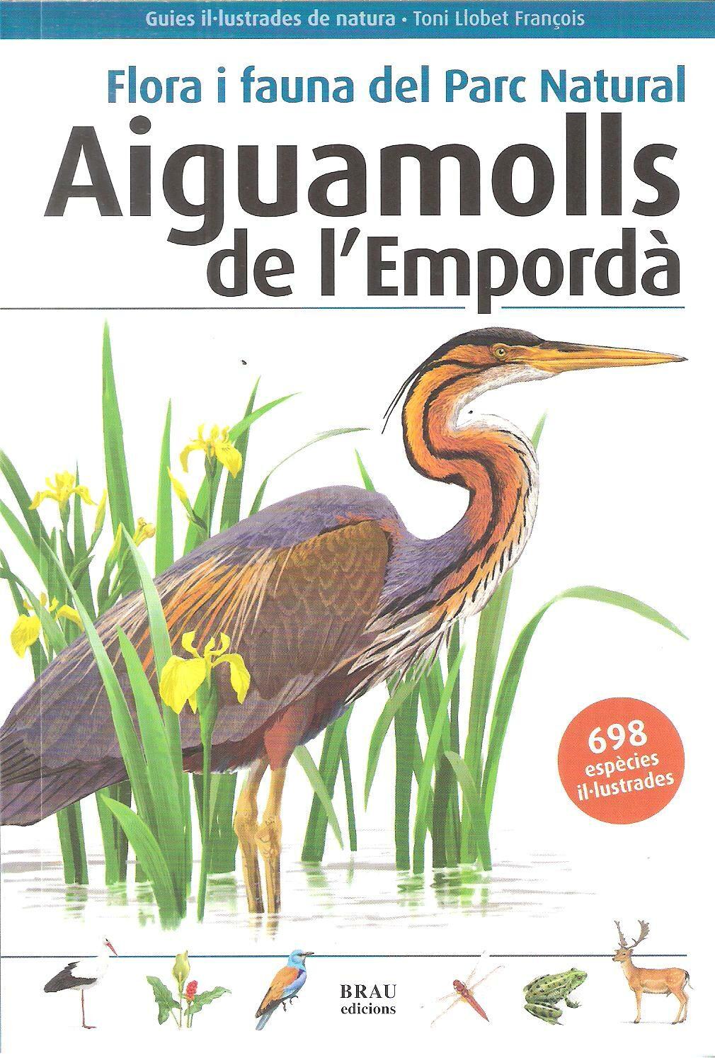 flora i fauna del parc natural aiguamolls de l emporda (2º ed)-toni llovet-9788496905832