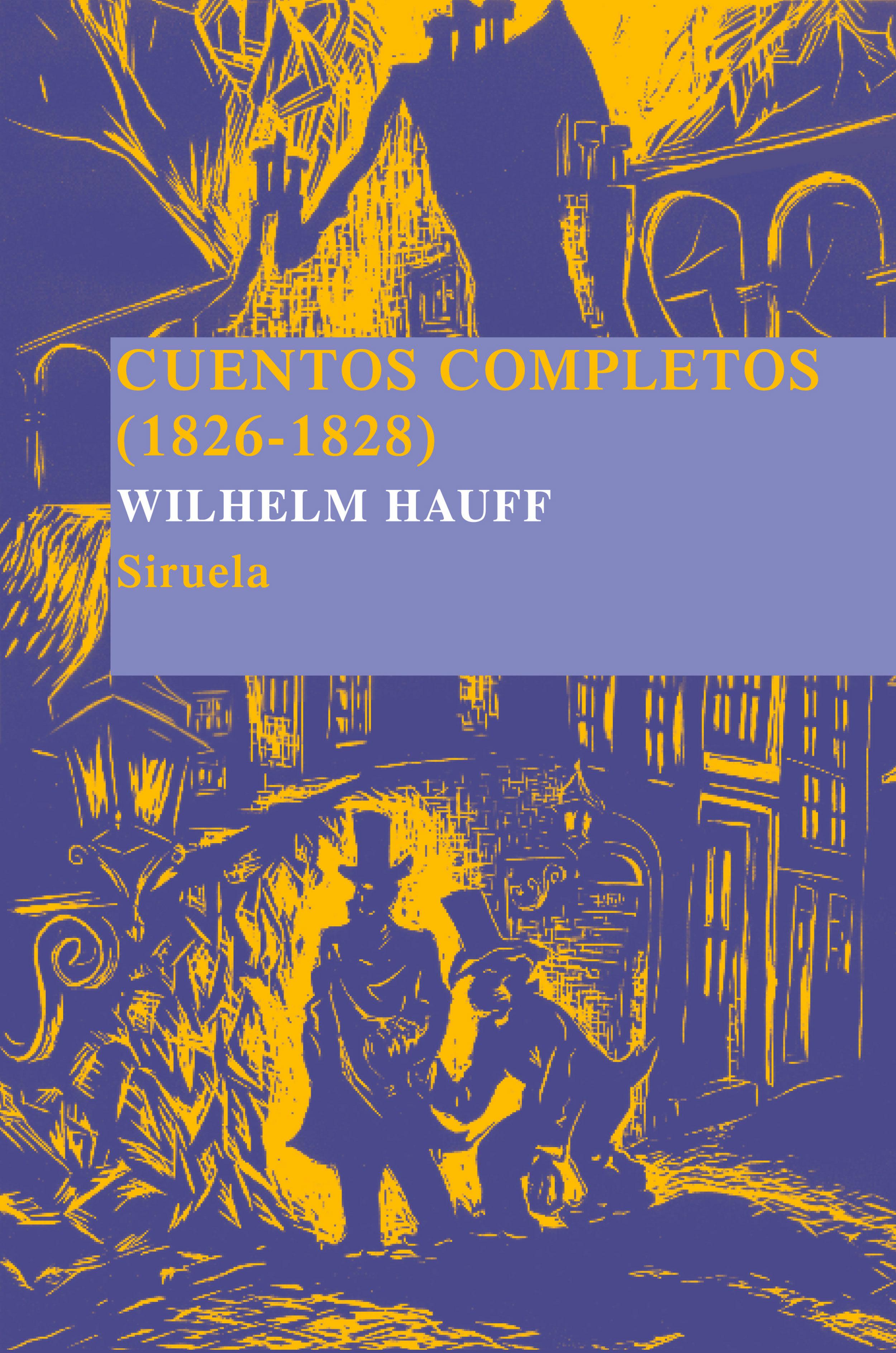 Cuentos Completos (1826-1828) por Wilhelm Hauff