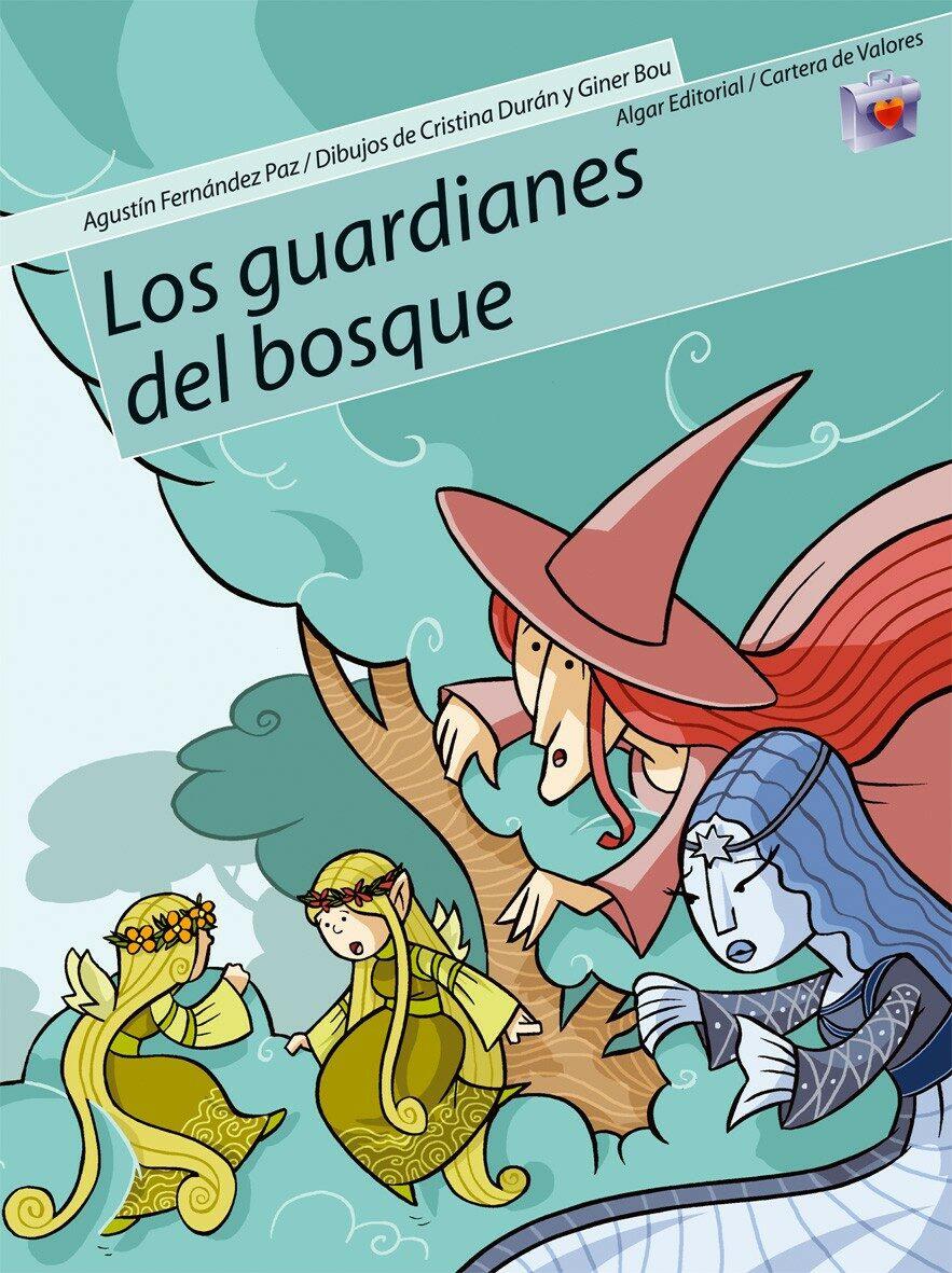 los guardianes del bosque-agustin fernandez paz-9788498450132