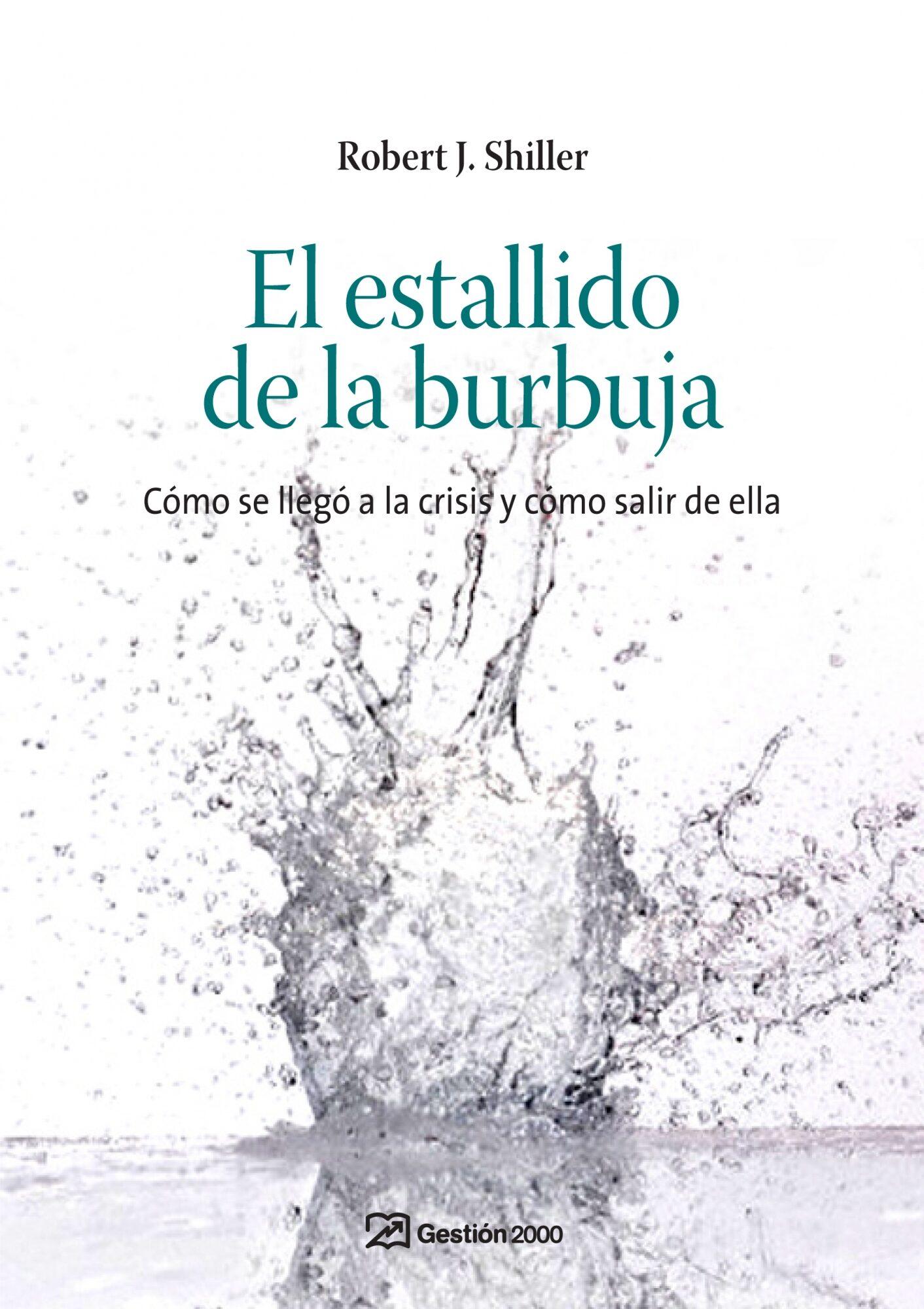 El Estallido De La Burbuja: Como Se Llego A La Crisis Y Como Sali R De Ella por Robert J. Shiller epub