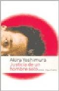 Justicia De Un Hombre Solo por Akira Yoshimura