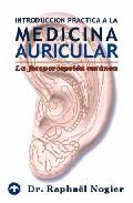 Introduccion A La Medicina Auricular: La Fotopercepcion Cutanea por Raphael Nogier