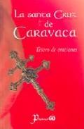 La Santa Cruz De Caravaca: Tesoro De Oraciones por Vv.aa. epub