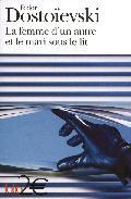 La Femme D Un Autre Et Le Mari Sous Le Lit: Une Aventure Peu Ordi Naire por Fiodor Dostoievski