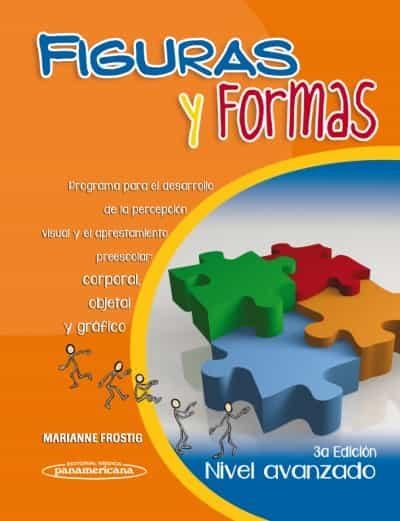 Figuras Y Formas. Nivel Avanzado. 3ª Ed por Marianne Frostig