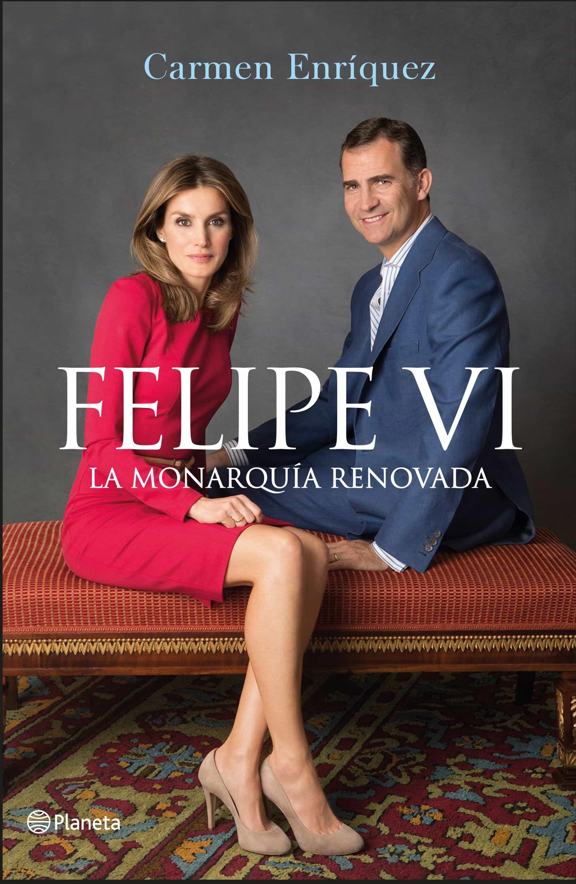 Felipe Vi: La Monarquia Renovada por Carmen Enriquez