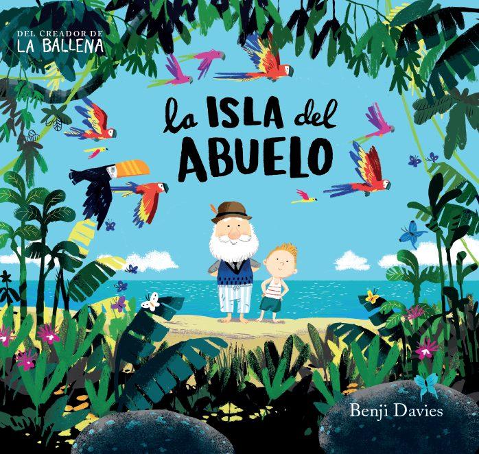 La Isla Del Abuelo por Benji Davies