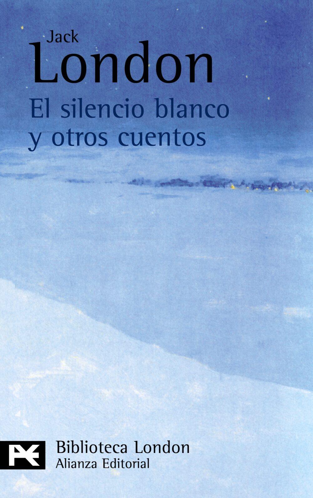 el silencio blanco y otros cuentos-jack london-9788420665542