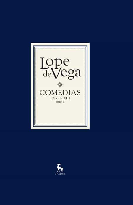 Comedias Xiii por Felix Lope De Vega Carpio;                                                                                    Felix Lope De Vega Y Carpio