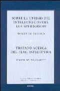 Sobre La Unidad De Intelecto Contra Los Averroistas: Tratado Acer Ca Del Alma Intelectiva por Siger De Bramante epub