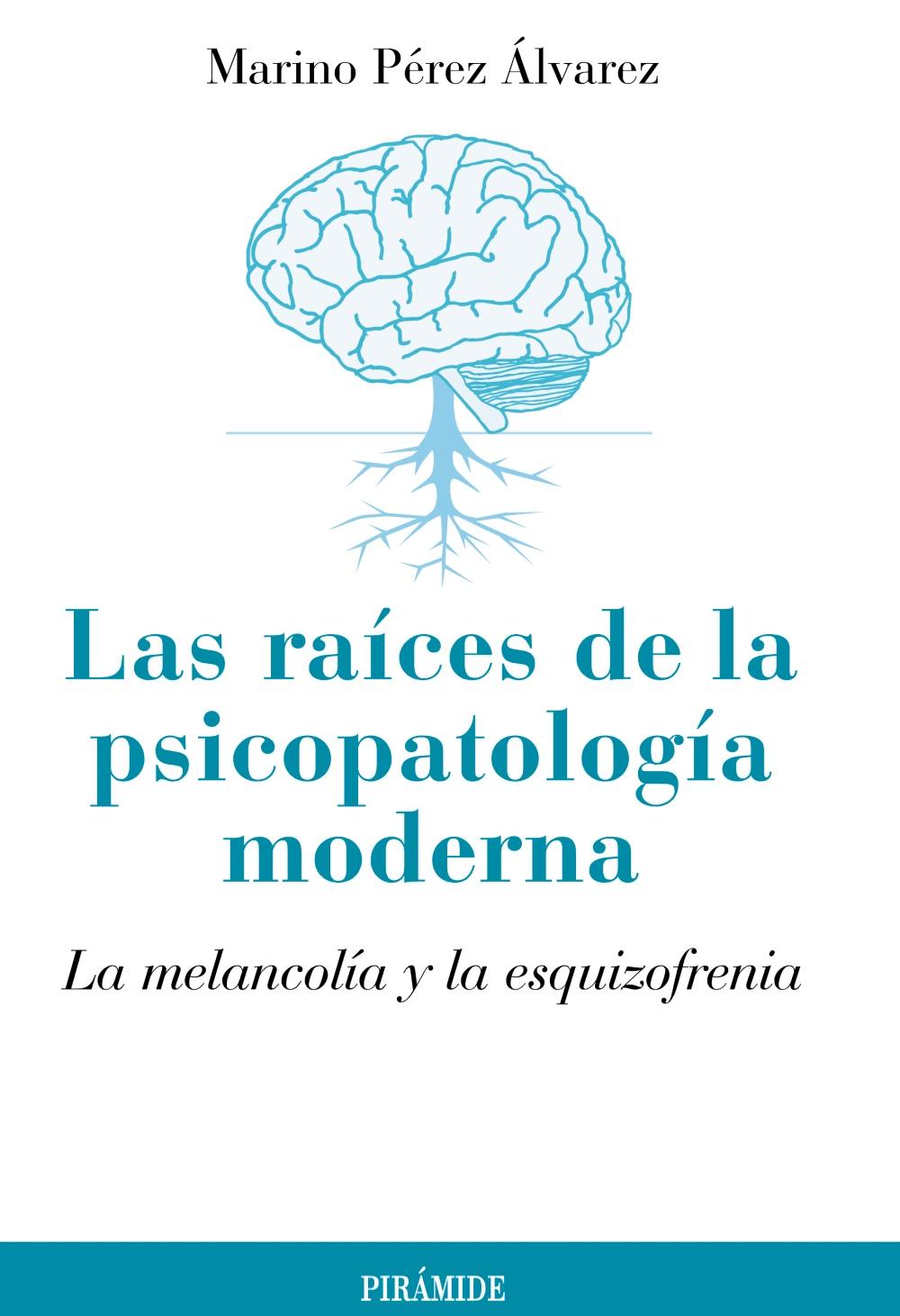 LAS RAICES DE LA PSICOPATOLOGIA MODERNA: LA MELANCOLIA Y LA ESQUI ...