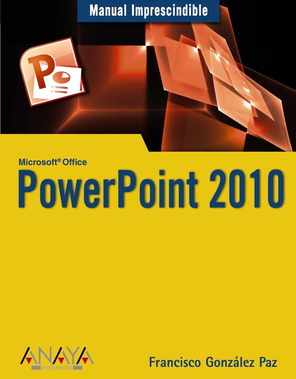Powerpoint 2010 Manuales Imprescindibles Francisco Paz Gonzalez