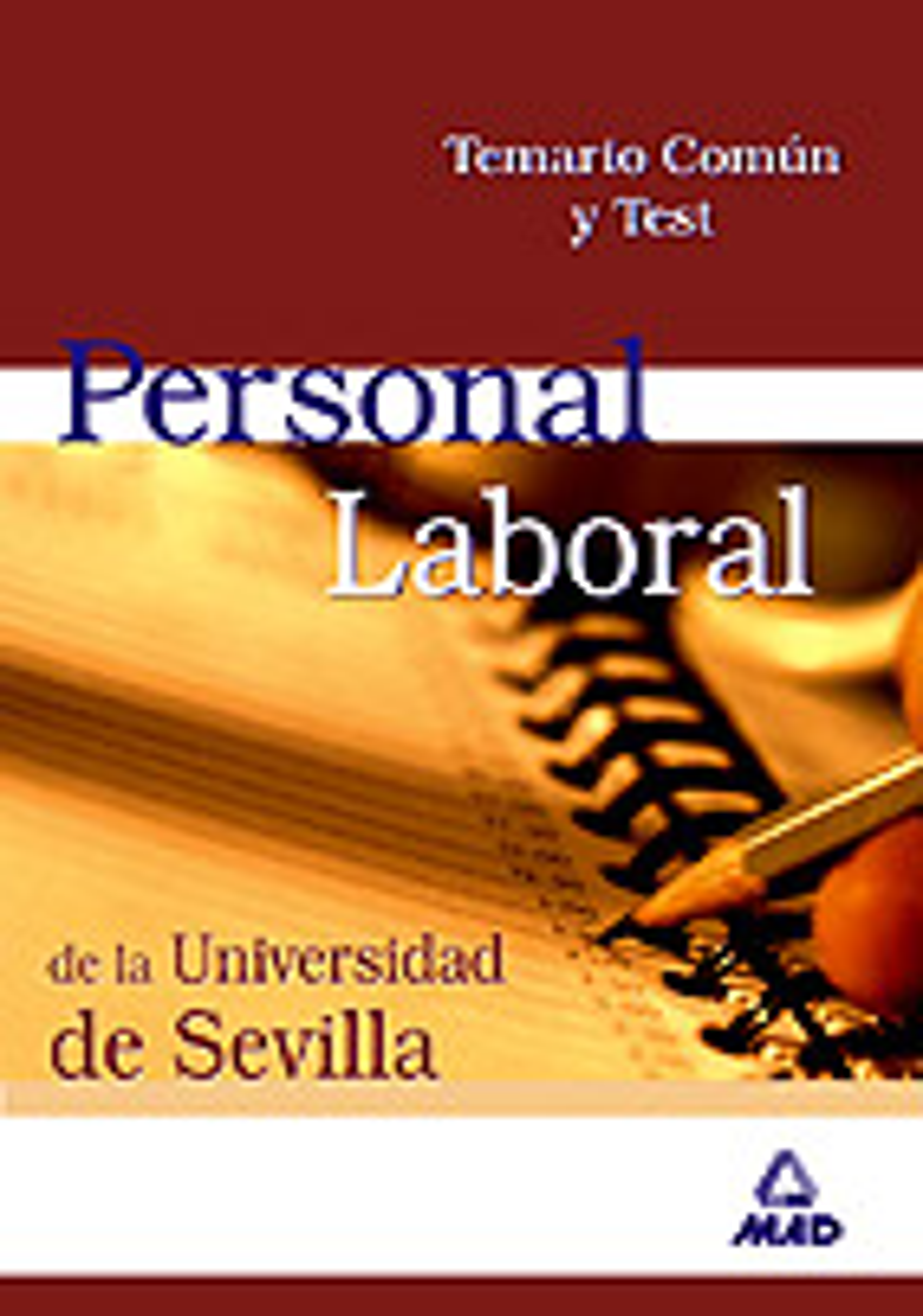 Personal Laboral De La Universidad De Sevilla (grupo V): Temario Comun Y Test por Vv.aa.