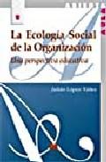 La Ecologia Social De La Organizacion por Julian Lopez Yañez epub