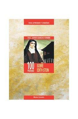 100 Fichas Sobre Edith Stein Para Aprender Y Enseñar por Francisco Javier Sancho Fermin epub