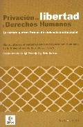 Privacion De Libertad Y Derechos Humanos: La Tortura Y Otras Form As De Violencia Institucional (prefacios De Luigi Ferrajoli Y Eric Sottas) por Vv.aa. epub