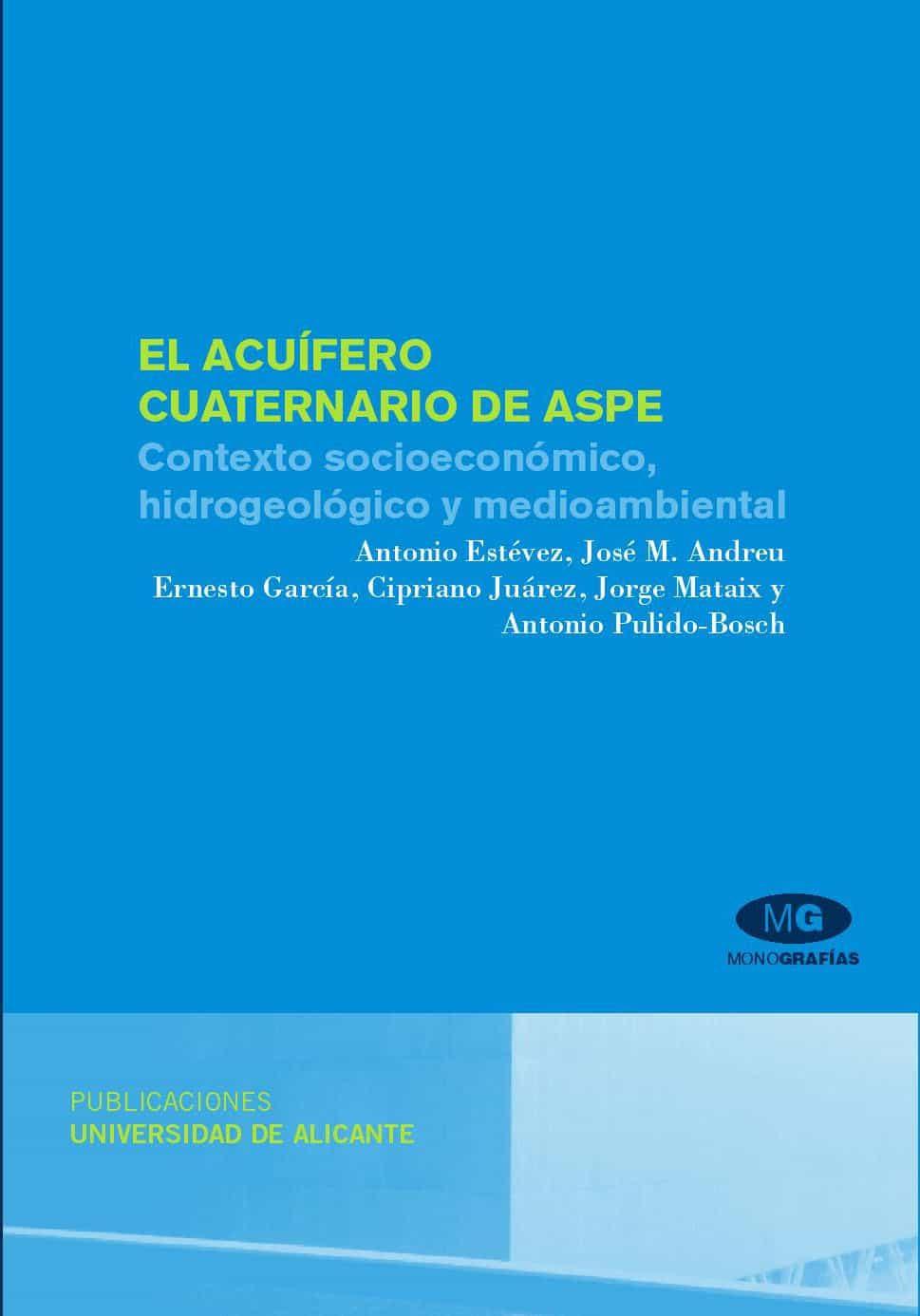 El Acuifero Cuaternario De Aspe: por Antonio Estevez Muñoz epub