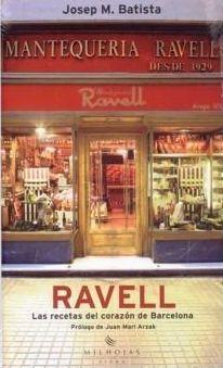 Ravell: Las Recetas De Corazon De Barcelona por Josep M. Batista Gratis