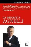 La Dinastia Agnelli por Pierre De Gassquet Gratis