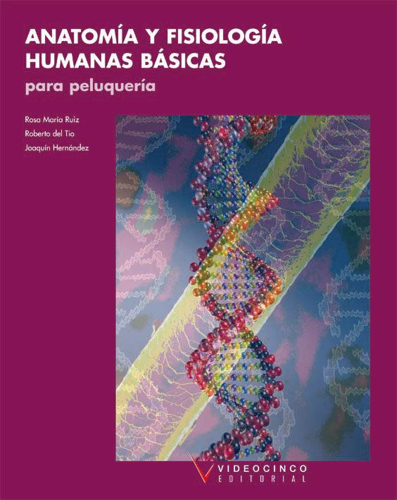 ANATOMIA Y FISIOLOGIA HUMANAS BASICAS PARA PELUQUERIA (CICLOS FOR ...