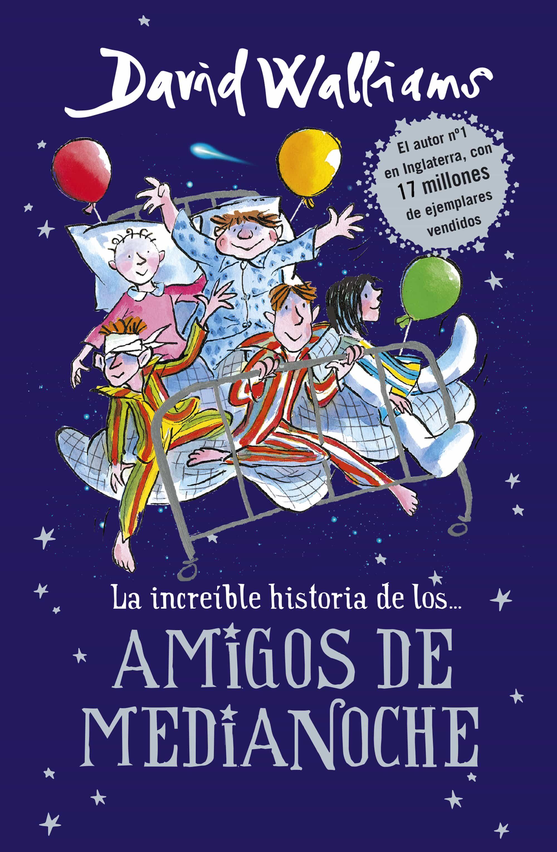 La Increible Historia De Amigos De Medianoche por David Walliams