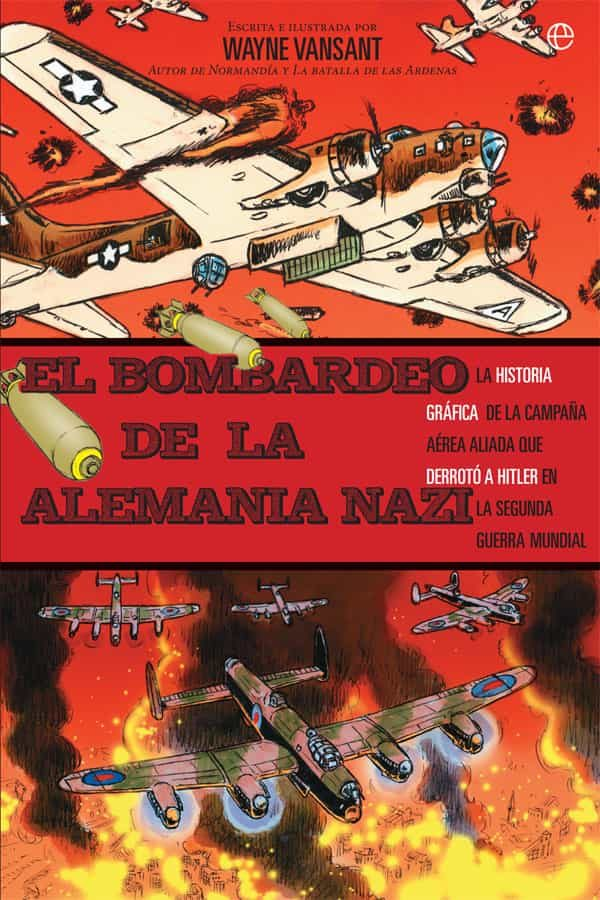 El Bombardeo De La Alemania Nazi por Wayne Vansant