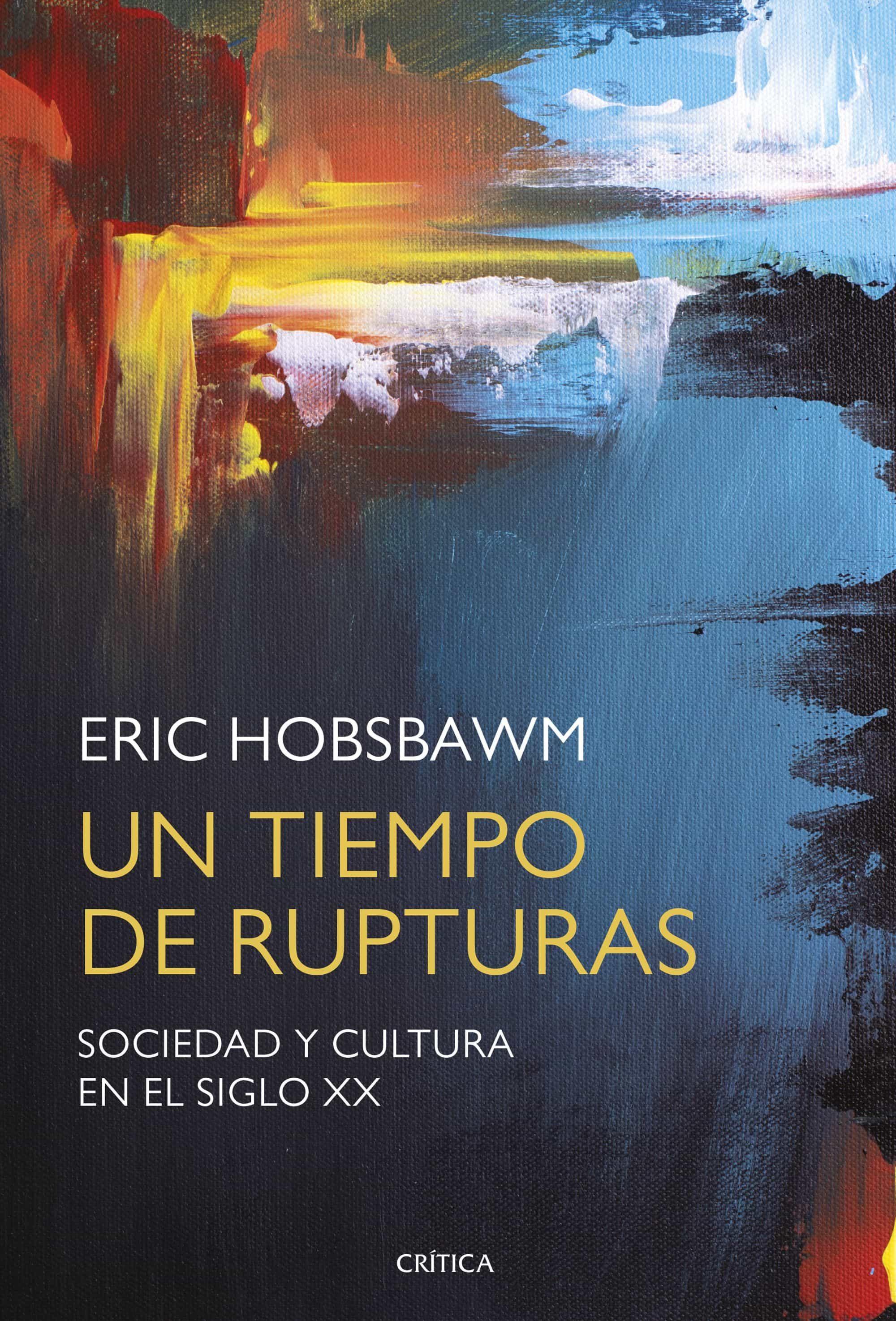 Un Tiempo De Rupturas por Eric Hobsbawm