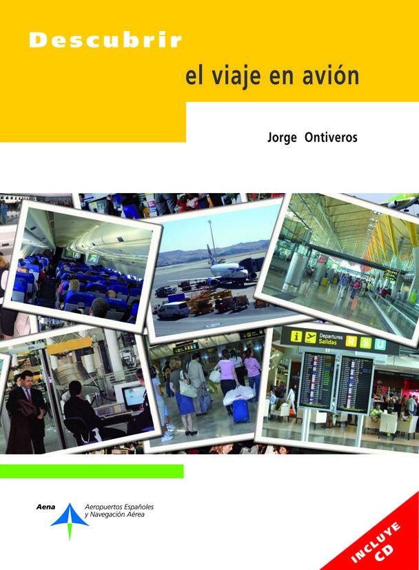 descubrir el viaje en avion (incluye cd)-jorge ontiveros-9788492499342