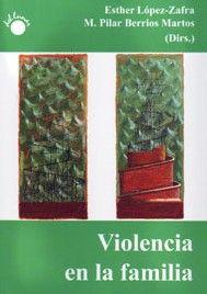 Violencia En La Familia: La Violencia En Las Relaciones Familiare S Y De Pareja por Esther Lopez-zafra;                                                                                                                                                                                                          M. Pilar (eds.) Berrios Mar Gratis