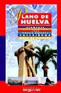 Plano De Huelva (ayamonte- Isla Cristina- Lepe- Punta Umbria- Cal Lejeros- Mapa De Accesos) por Vv.aa. epub