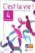 C Est La Vie 4 Eleve: Bachillerato por Helene Auge epub