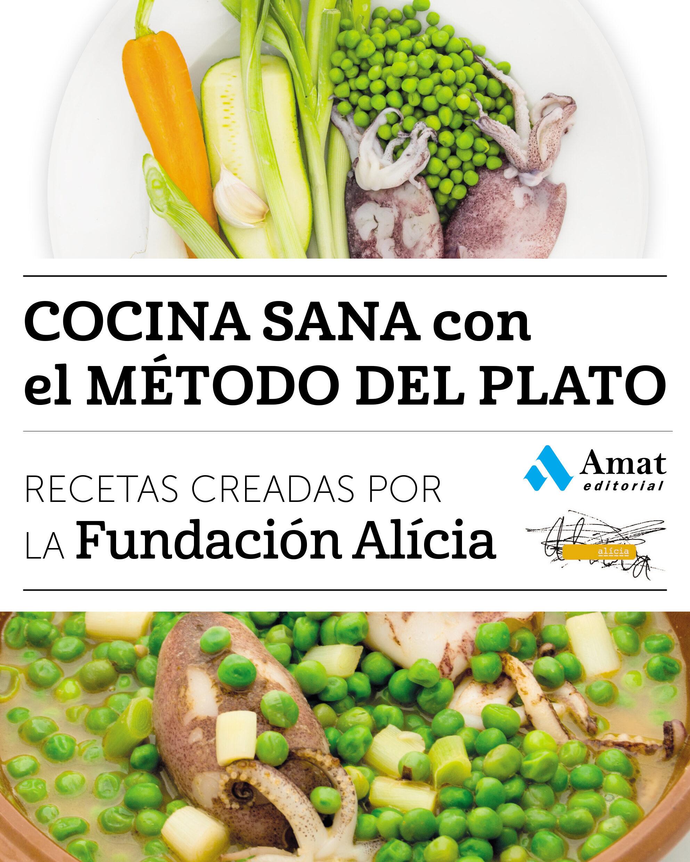 COCINA SANA CON EL METODO DEL PLATO: RECETAS CREADAS POR LA ...