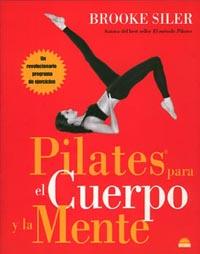 Pilates Para El Cuerpo Y La Mente por Crooke Siler epub