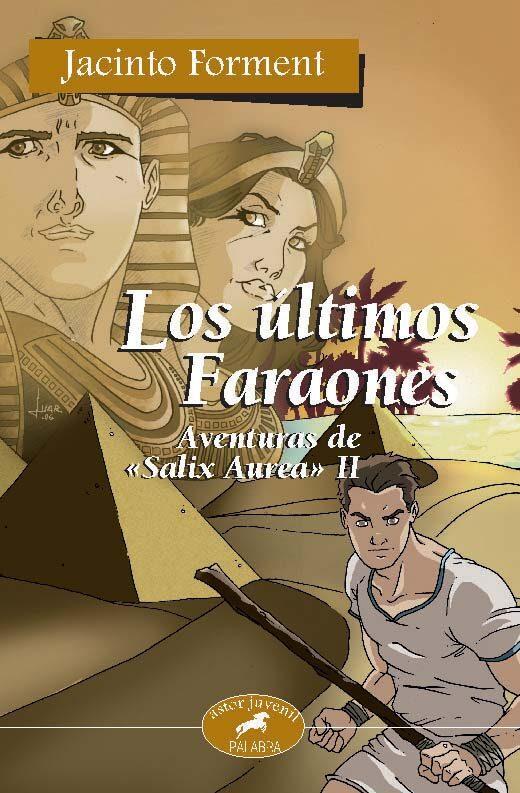 Los Ultimos Faraones: Aventuras De Salix Aurea Ii por Jacinto Forment epub
