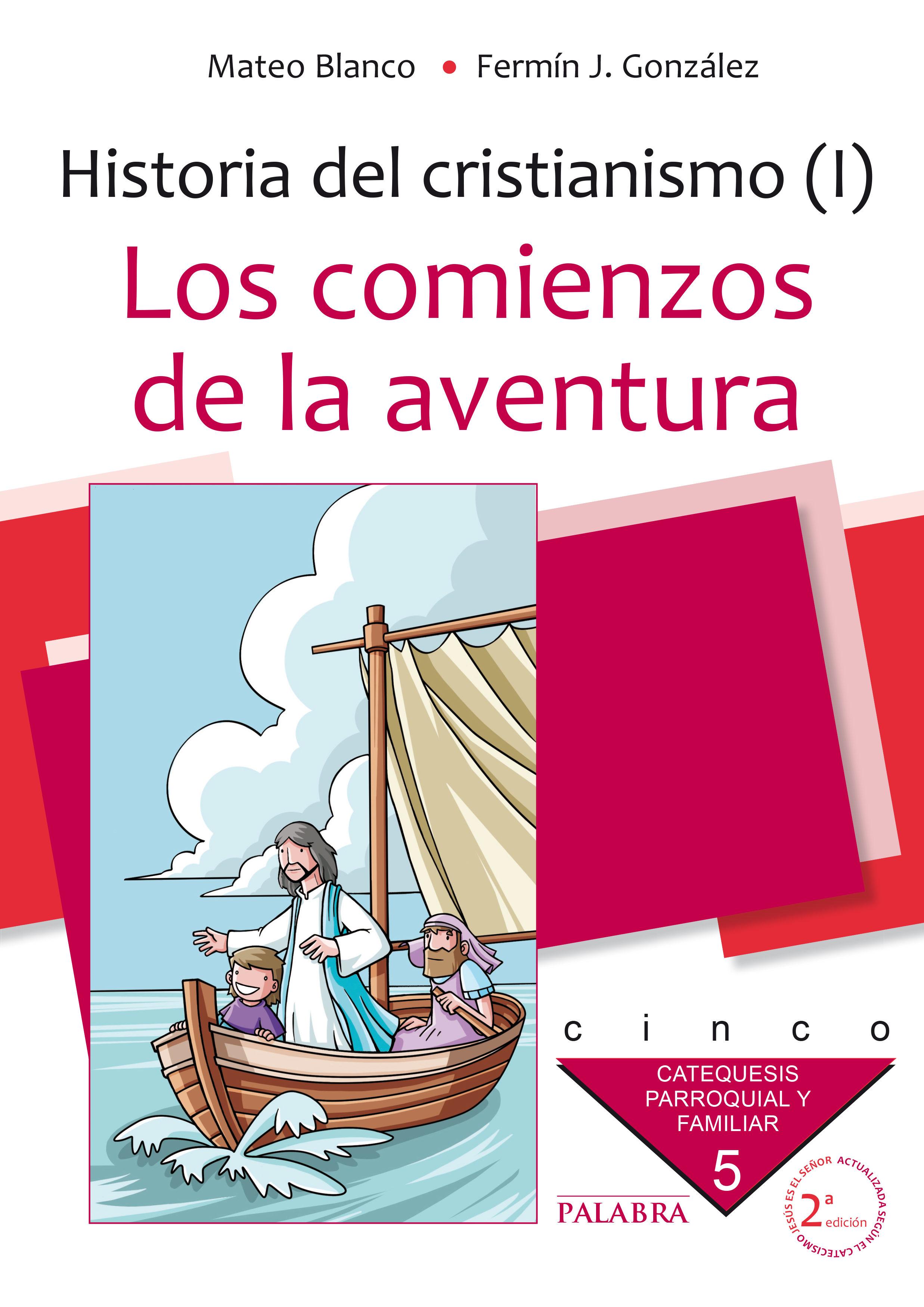 Los Comienzos De La Aventura: Historia Del Cristianismo 1 por Mateo Blanco