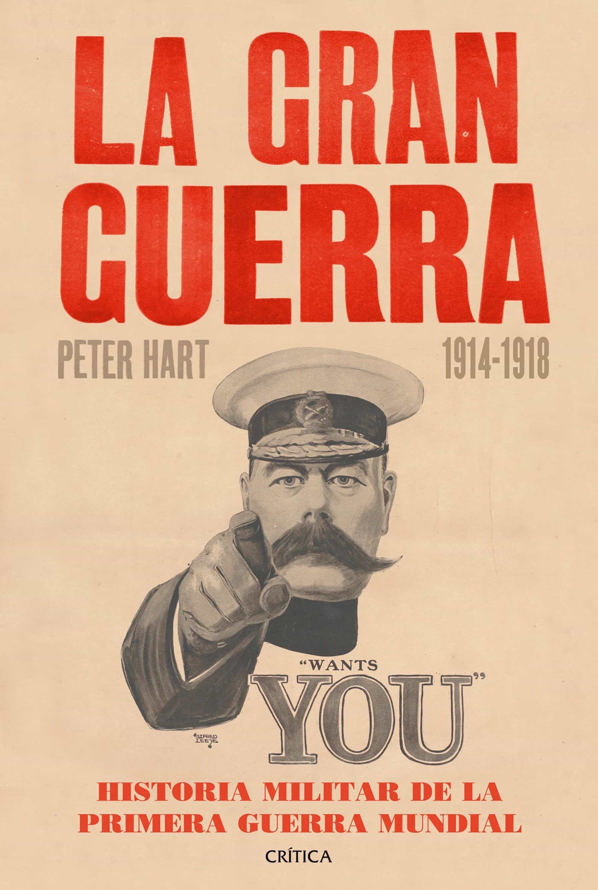 La Gran Guerra: Historia Militar De La Primera Guerra Mundial por Peter Hart