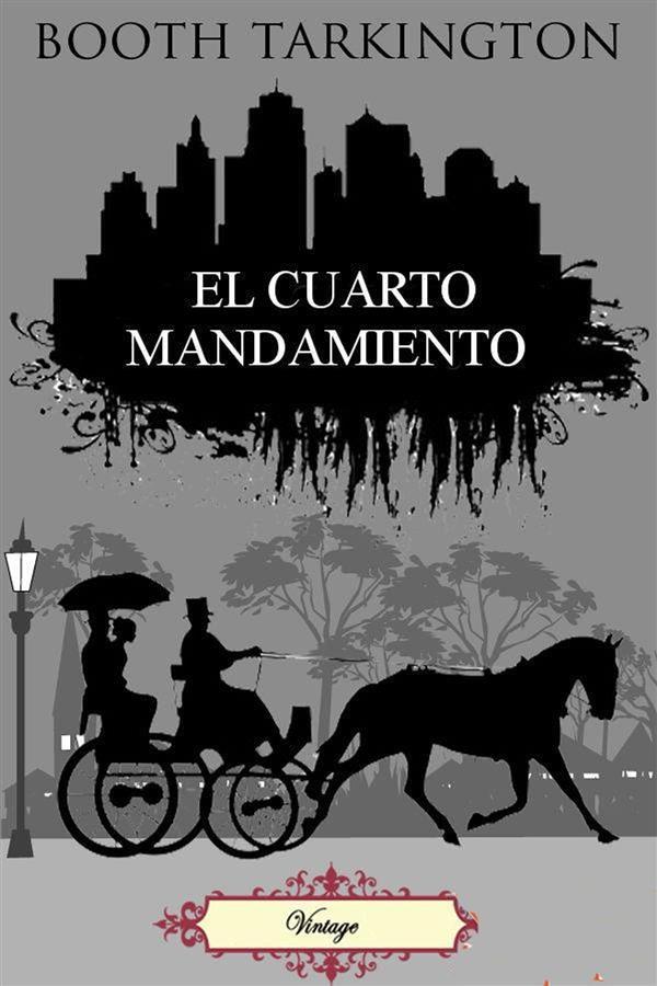 EL CUARTO MANDAMIENTO EBOOK | BOOTH TARKINGTON | Descargar libro PDF ...
